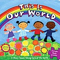 This Is Our World: A Story about Taking Care of the Earth [With 2 Puzzles]