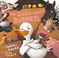 Mr. Duck Means Business