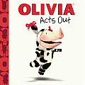 Olivia Acts Out
