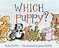 Which Puppy? (Paula Wiseman Books)