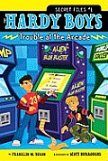 Hardy Boys Secret Files #01: Trouble at the Arcade