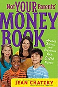 Not Your Parents' Money Book: Making, Saving, and Spending Your Own Money Cover