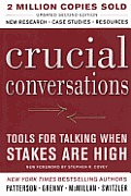 Crucial Conversations: Tools for Talking When the Stakes Are High