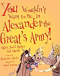 You Wouldnt Want to Be in Alexander the Great's Army!