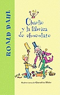Charlie y la Fabrica de Chocolate = Charlie and the Chocolate Factory