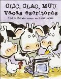Clic, Clac, Muu: Vacas Escritoras = Click, Clack, Moo