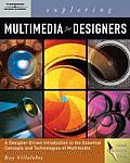 Exploring Multimedia for Designers [With CDROM]
