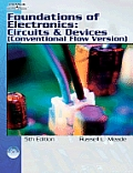 Foundations of Electronics : Circuits and Devices Conventional Flow - With CD (2ND 07 Edition)