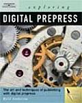 Exploring Digital Prepress - With CD (07 Edition)