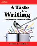 Taste for Writing: Composition for Culinarians (08 Edition)