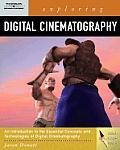 Exploring Digital Cinematography