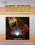 Welding : Principles and Applications (6TH 08 - Old Edition)