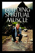 Building Spiritual Muscle /...