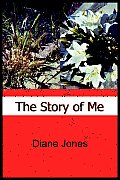 The Story Of Me by Diane Jones
