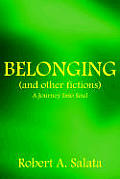 Belonging (and Other Fictions): A Journey Into Soul