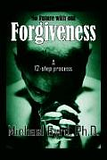 No Future with Out Forgiveness: A 12-Step Process