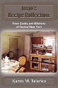 Josie's Recipe Collection: From Cooks and Kitchens of Central New York