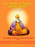 The Truth of Nanak and the Sikhs Part One