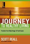 Journey to Healthy Living: Freedom from Body Image & Food Issues (Journey to Freedom Study)