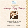 Best Advice on Starting a Happy Marriage: 150 Ways to Keep Your Love Alive and Stay Together for Good