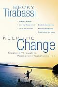 Keep the Change: Breaking through to Permanent Transformation