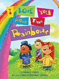 I Love You More than Rainbows