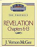 Thru the Bible Vol. 59: The Prophecy (Revelation 6-13): The Prophecy (Revelation 6-13)