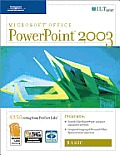 PowerPoint 2003: Basic, 2nd Edition + Certblaster, Student Manual (Ilt)