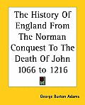 The History Of England From The Norman Conquest To The Death Of John 1066 to 1216