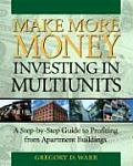 Make More Money Investing in Multiunits A Step By Step Guide
