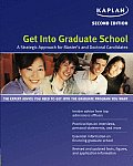 Kaplan Get Into Graduate School (Get Into Graduate School)