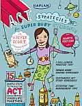 Kaplan ACT Strategies for Super Busy Students: 15 Simple Steps to Tackle the ACT While Keeping Your Life Together (Kaplan ACT Strategies for Super Busy Students)