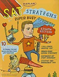 Kaplan SAT Strategies for Super Busy Students: 10 Simple Steps to Tackle the SAT While Keeping Your Life Together (Kaplan SAT Strategies for Super Busy Students)