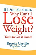 If I'm So Smart, Why Can't I Lose Weight?