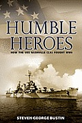Humble Heroes: How the USS Nashville Cl43 Fought WWII