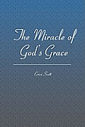 The Miracle of God's Grace