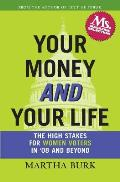 Your Money & Your Life The High Stakes