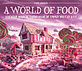 World of Food Discover Magical Lands Made of Things You Can Eat