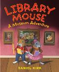 Library Mouse A Museum Adventure