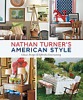 Nathan Turner's American Style: Classic Design and Effortless Entertaining: Classic Design and Effortless Entertaining