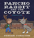 Pancho Rabbit & the Coyote A Migrants Tale