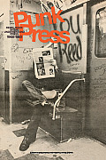 Punk Press Rebel Rock in the Underground Press 1968 1980