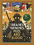 Nathan Hale's Hazardous Tales: Treaties, Trenches, Mud, and Blood (a World War I Tale) (Nathan Hale's Hazardous Tales)