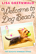 Welcome to Dog Beach: The Seagate Summers Book One (Seagate Summers)