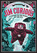 Jim Curious: A Voyage to the Heart of the Sea [With 2 Pair of 3-D Glasses]
