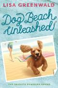 Dog Beach Unleashed: The Seagate Summers Book Two (Seagate Summers)