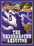 Nathan Hale's Hazardous Tales: The Underground Abductor (an Abolitionist Tale) (Nathan Hale's Hazardous Tales)