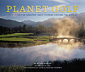 Planet Golf: Featuring the Greatest Golf Courses Around the World