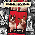 Tails from the Booth Calendar: Pooches, Pups & Mutts Clown for the Camera
