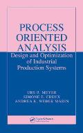 Process Oriented Analysis: Design and Optimization of Industrial Production Systems